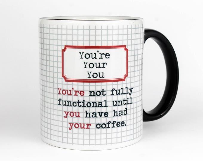 You're, Your,You Grammar themed Coffee Mug