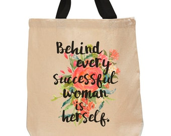 Behind every successful woman is herself. Cotton Canvas Tote Bag