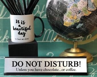 Do Not Disturb!- Desk Top Name Plate Office Flair