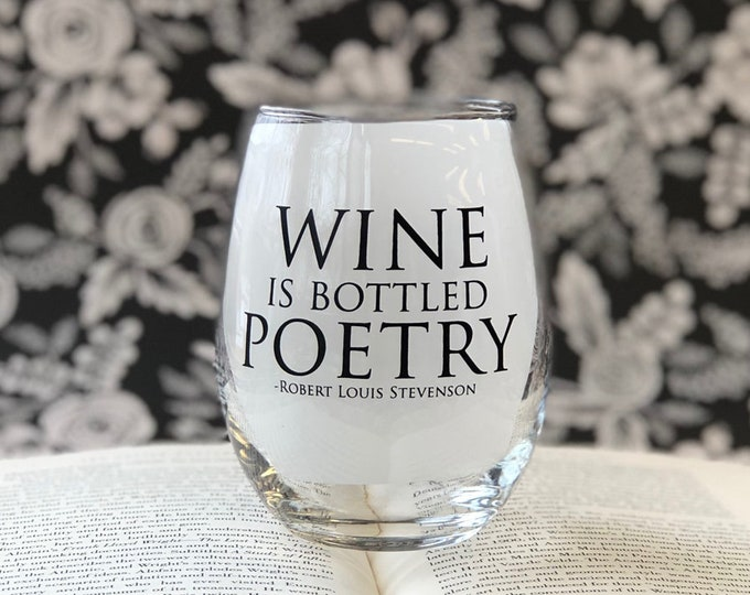 Wine is bottle Poetry- 15oz Stemless Wine Glass