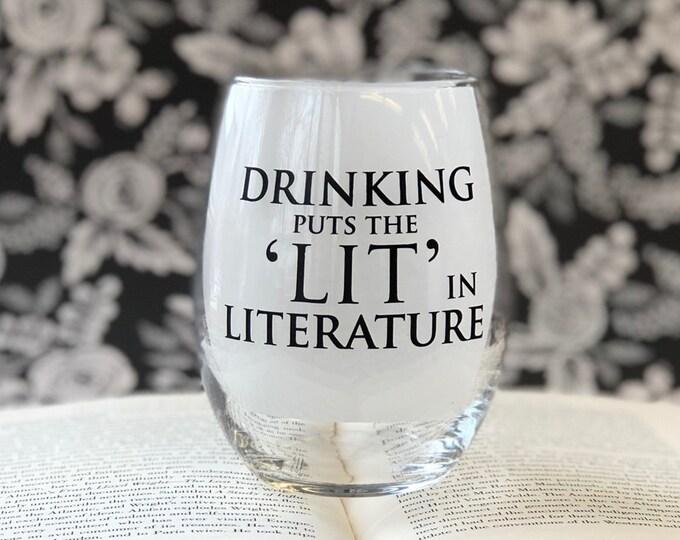 Drinking put the 'LIT' in Literature- 15oz Stemless Wine Glass