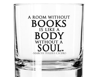 A Room Without Books Is Like a Body Without a Soul-11oz Rocks Glass-Gifts for Book Lovers-Whiskey Gifts- Writer-Gifts for Men-Bourbon Drinks