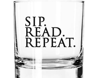 Sip.Read. Reapeat-11oz Rocks Glass-Gifts for Book Lovers- Writer-Gifts for Men-Bourbon Drinker Gift- Reader Gift- Whiskey Drinker Gift