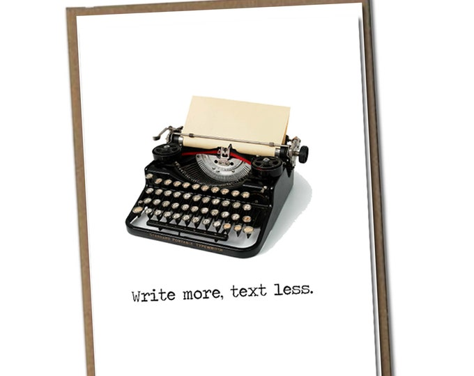 Write more. Text less. Classic Linen Series Greeting Card- Blank Inside
