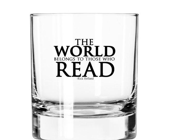 The World belongs to those who Read- 11oz Rocks Glass