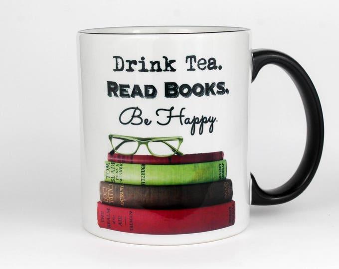 Drink Tea. Read Books. Be Happy- Coffee Mug
