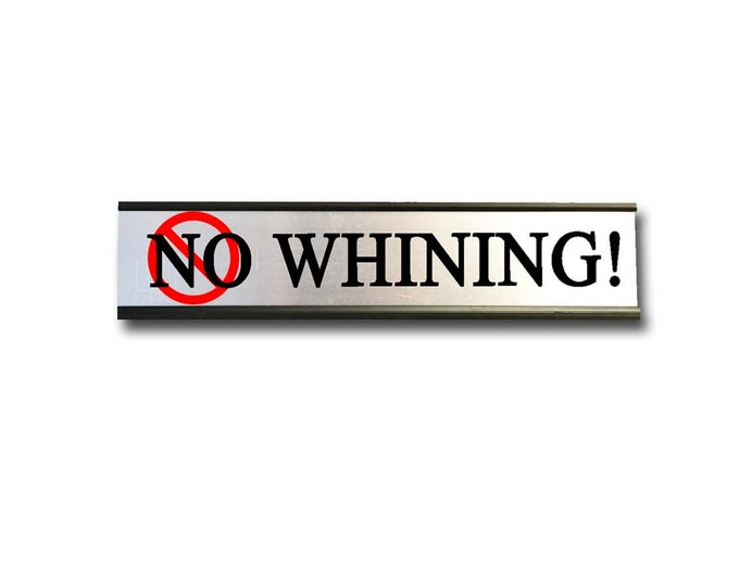 No Whining!- Desk Top Name Plate Office Flair