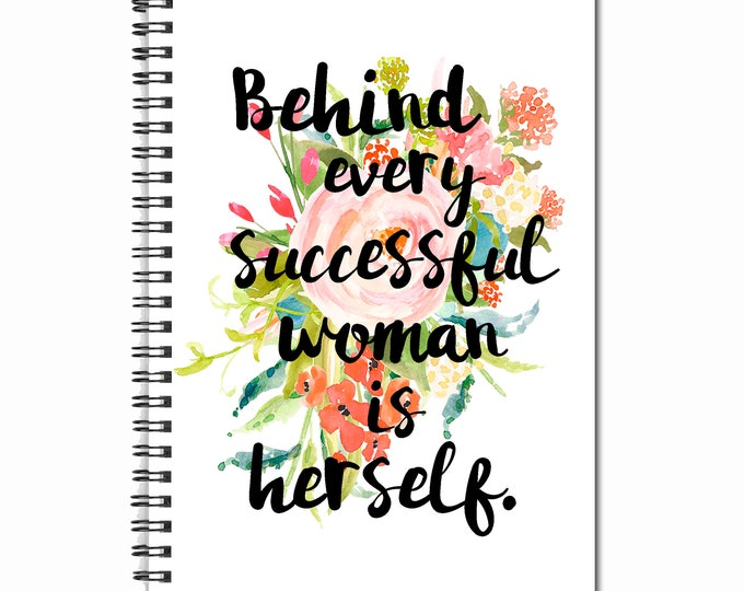 Behind Every Successful Woman is Herself- 80 page Note Book - Book Lover Gifts - Diary - Inspirational- Girl Power