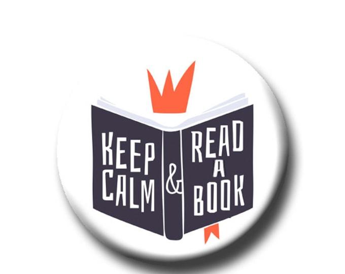 "Keep Calm & Read a Book -Pin Back Button - Reader Gift - Teacher Gift- Button Pin - Cute Button Pin - Literary - 1.25 "" - Book Lover Gift"