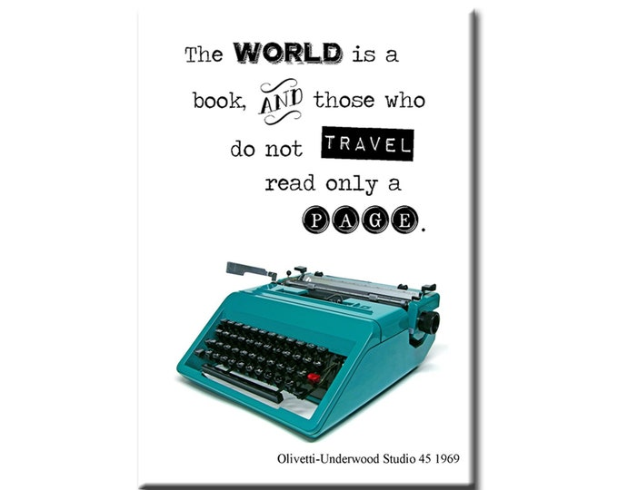 The world is a book and those who do not travel read only a page- Olivetti-Underwood Studio 45 1969