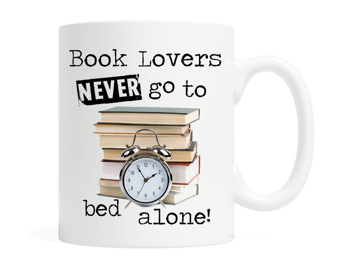 Book Lovers Never Go to Bed Alone-  11 ounce Ceramic Mug - Bookish Gift- Book Lover Gift - Reading - Boxed Mug - Gift for Reader - Witty