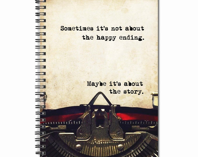 Sometimes it's not about the happy ending. Maybe it's about the story. - Note Book
