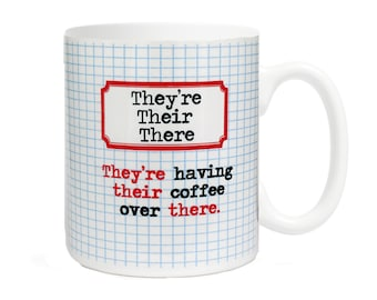They're, Their, There- They're having their coffee over there- Grammar Coffee Mug