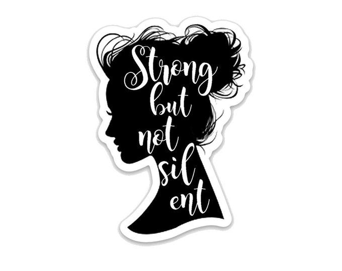 "Strong but Not Silent- 3"" vinyl Sticker Laptop Decal - Water Bottle Sticker - Female Inspiration Gift - Quote- Strong Women - Feminist"