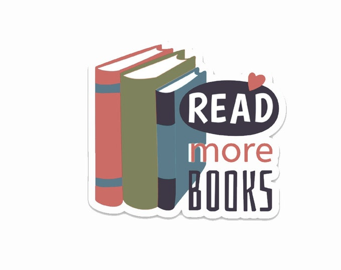 "Read More Books- 3"" vinyl Sticker Laptop Decal - Water Bottle Sticker - Book Lover Gift - Literary - Literature - Gifts for Readers"