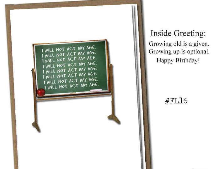 I will not act my age! Classic Linen Series Greeting Card- Birthday Card