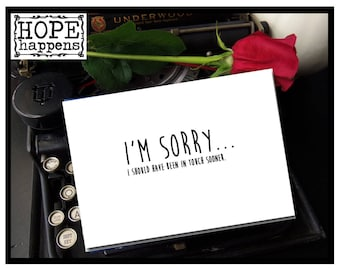 I'm sorry, I should have been in touch sooner.- Blank Encouragement and Empathy Greeting Card