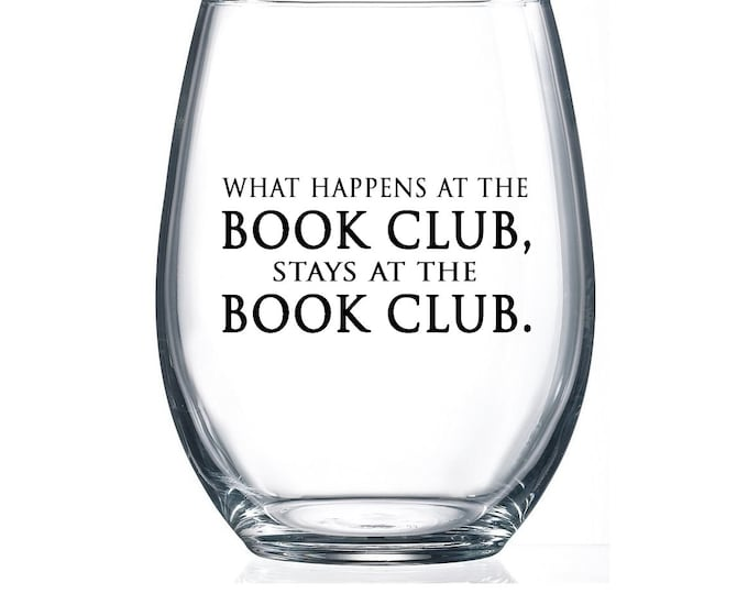 IMPERFECT SALE! What happens at the Book Club. - 15oz Stemless Wine Glass