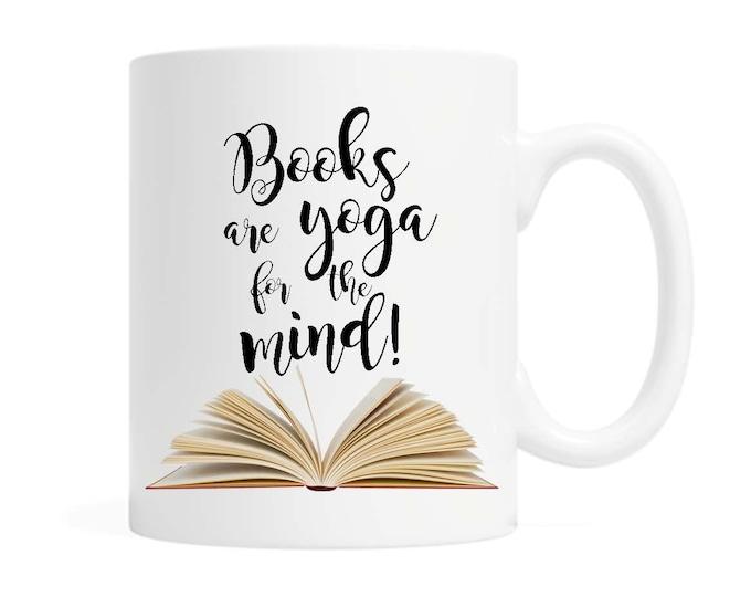 Books are Yoga for the Mind- 11 oz Coffee Mug