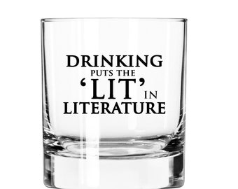 Drinking put the 'Lit' in Literature- 11oz Rocks Glass