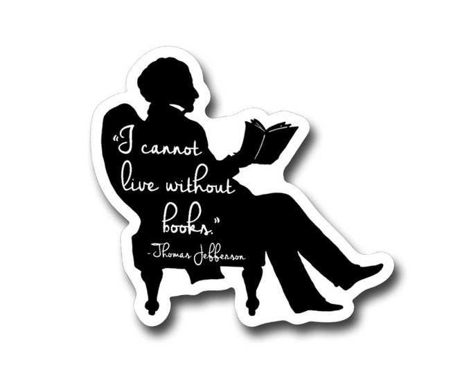 "Thomas Jefferson-  3"" vinyl Sticker- Laptop Decal - Water Bottle Sticker - Book Lover Gift - Literary - Literature - Gifts for Readers"