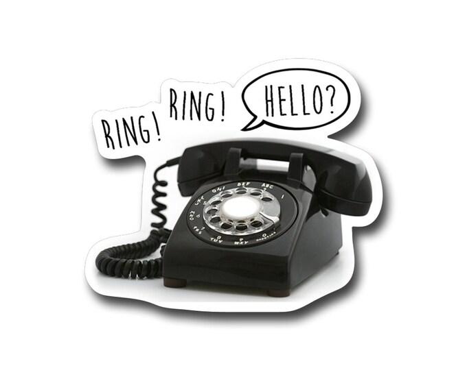 """Ring.Ring. Hello-  3"""" vinyl Sticker"""