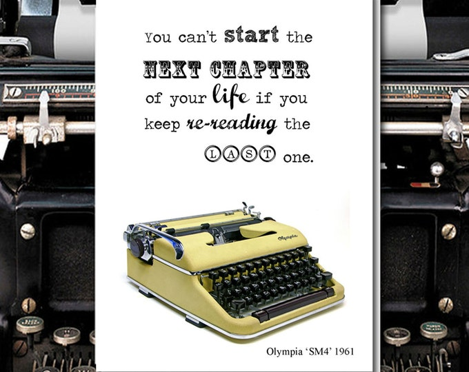 You can't start the Next Chapter of your life if you keep re-reading the last one. Vintage Typewriter series. Blank Card