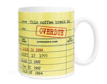 This Coffee Break is Overdue- Coffee Mug
