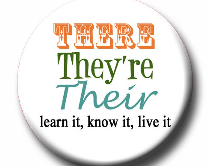 """There, They're, Their -Pin Back Button -Funny Button Pin- Teacher Gift-Button Pin - Cute Button Pin - Literary - 1.25 """" - Grammar Lover Gift"""