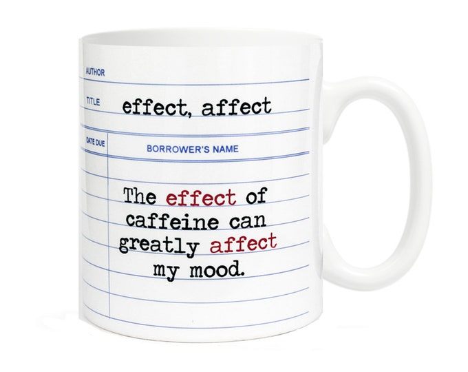 Affect-Effect-The effect of caffeine can greatly affect my mood.- Grammar Coffee Mug