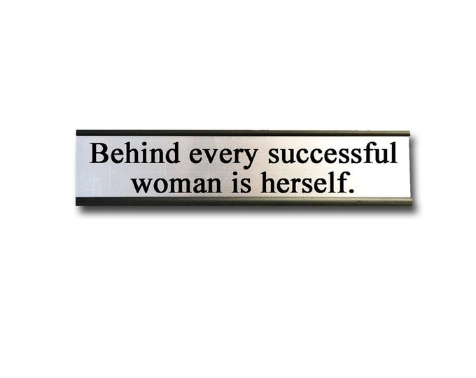 Behind every successful woman is herself- Desk Top Name Plate Office Flair