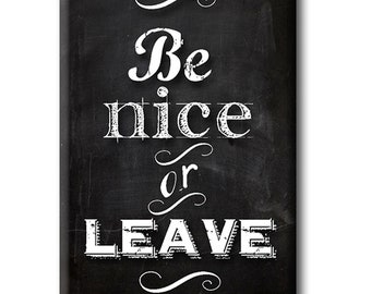 Be Nice or Leave  FRIDGE MAGNET