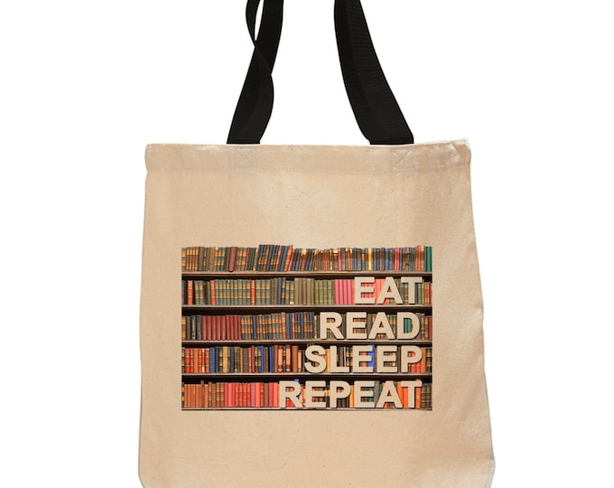 Eat, Read, Sleep, Repeat -Cotton Canvas Tote Bag - Book Lover Tote Bag - Literary Gift - Classic Literature - Gifts for Readers