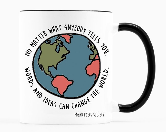 Words and ideas can change the world- 11 ounce Coffee Mug