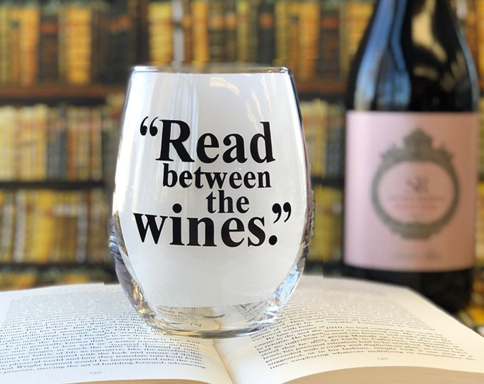 Holiday Special! Read between the Wines - 21 oz XL Stemless Wine Glass