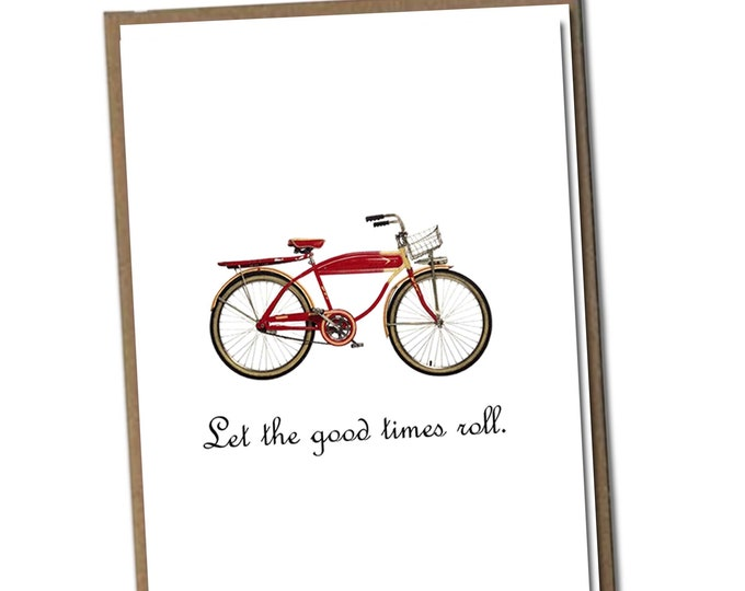 Let the good times roll. Classic Linen Series Greeting Card- Birthday Card