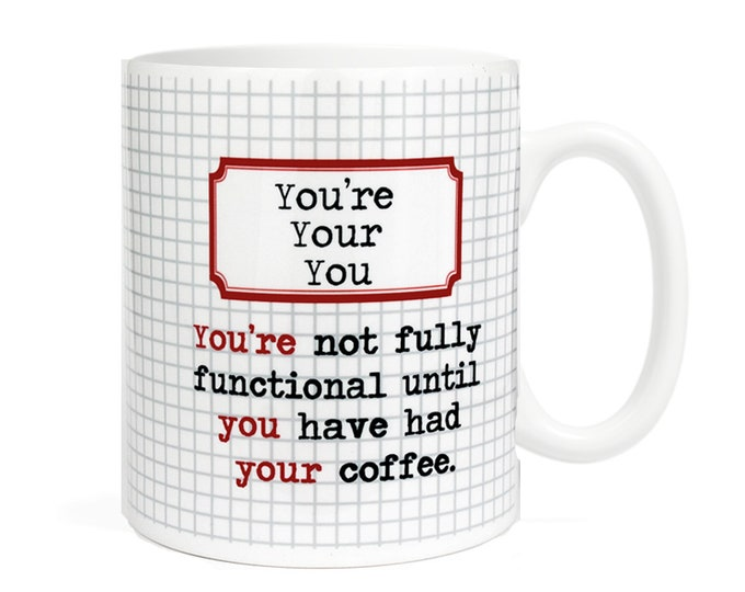 You're, Your,You Grammar themed Coffee Mug