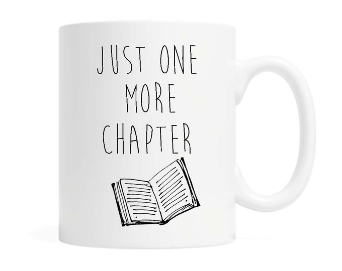 One More Chapter -  11 ounce Ceramic Mug - Reading - Reader - Gift for Reader - Bookish - Book lover - Gift for Teacher - Gift for Friend