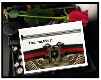 You Matter- Blank Encouragement and Empathy Greeting Card