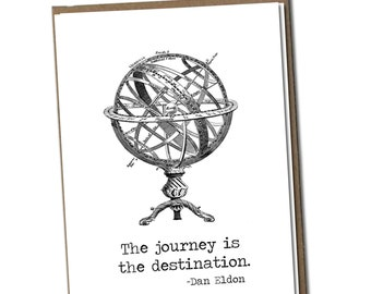 The journey is the destination.  Classic Linen Series Greeting Card- Blank Inside