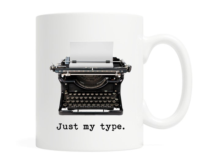 Just my type-11 ounce Ceramic Mug - Vintage Typewriter - Gifts for Writers - Underwood Typewriter - Gifts for Book Lovers- Literature Author