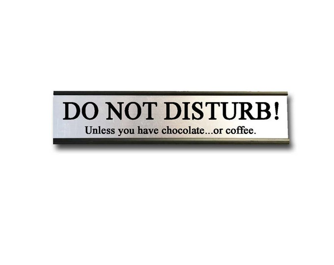 Do Not Disturb!- Desk Top Name Plate Office Flair