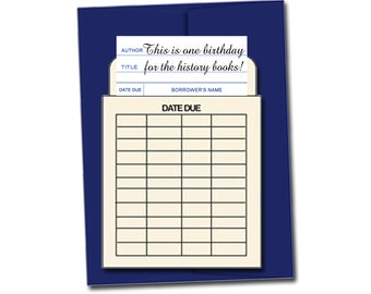 This is one birthday for the history books. Book themed greeting card with a vintage library pocket and envelope.