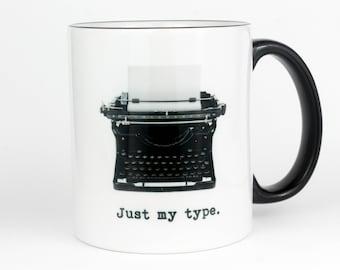Just my type- Coffee Mug