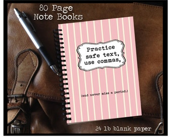 Practice safe text, use commas, - Note Book