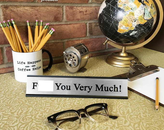 F--- You Very Much!- Desk Top Name Plate Office Flair
