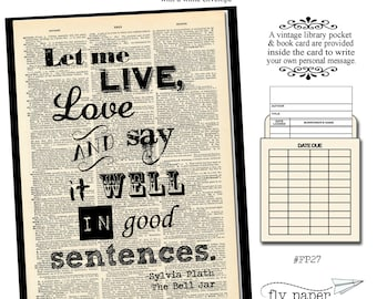 Let me live, love and say it well in good sentences. Quote by Sylvia Plath. Greeting card with vintage book card and library pocket.