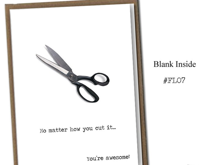 No matter how you cut it...You're awesome! Classic Linen Series Greeting Card- Blank Inside