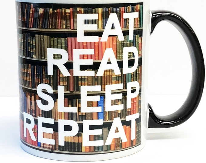Eat Read Sleep Repeat- 11 ounce Coffee Mug