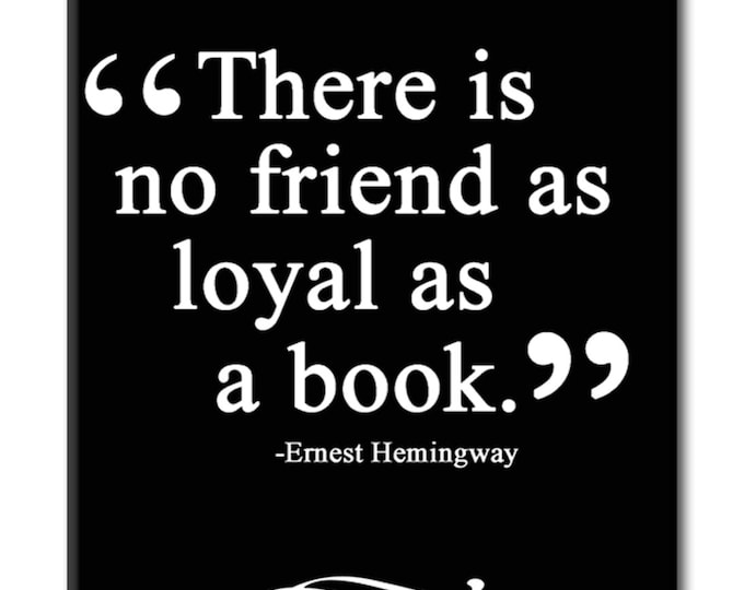 There is no Friend as Loyal as a Book. Book themed FRIDGE MAGNET